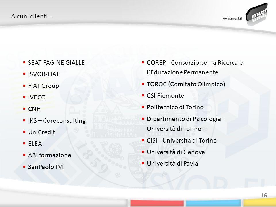 Alcuni clienti… 16 SEAT PAGINE GIALLE ISVOR-FIAT FIAT Group IVECO CNH IKS – Coreconsulting UniCredit ELEA ABI formazione SanPaolo IMI COREP - Consorzio per la Ricerca e lEducazione Permanente TOROC (Comitato Olimpico) CSI Piemonte Politecnico di Torino Dipartimento di Psicologia – Università di Torino CISI - Università di Torino Università di Genova Università di Pavia