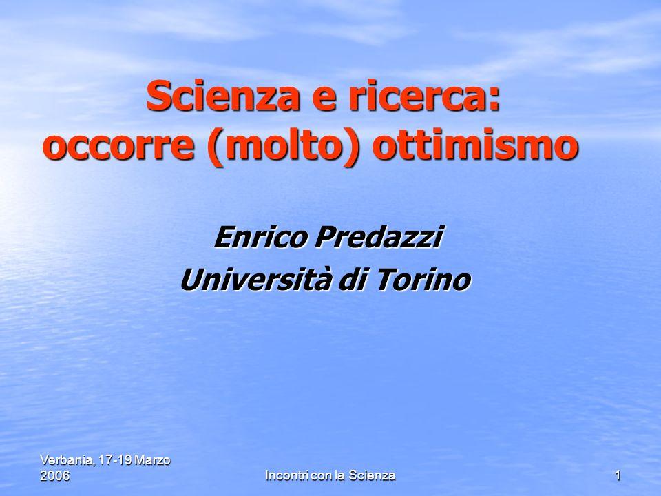 Verbania, 17-19 Marzo 2006Incontri con la Scienza32 Posizione nella professione dei laureati in Fisica a cinque anni dalla laurea (dati Almalaurea)