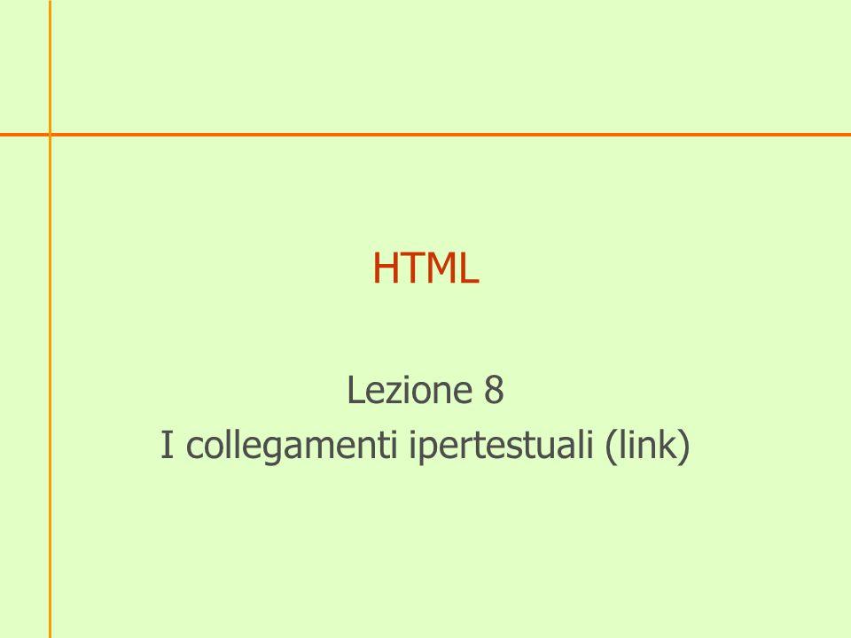 HTML Lezione 8 I collegamenti ipertestuali (link)