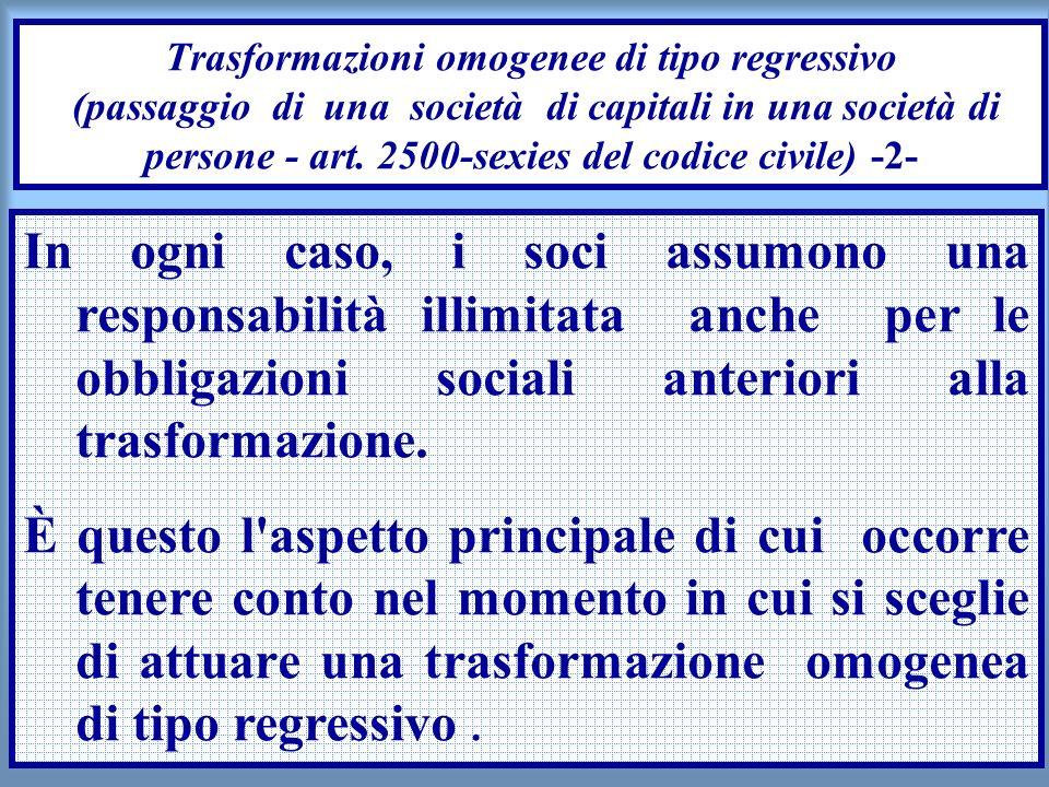 21 Trasformazioni omogenee di tipo regressivo (passaggio di una società di capitali in una società di persone - art. 2500-sexies del codice civile) -2