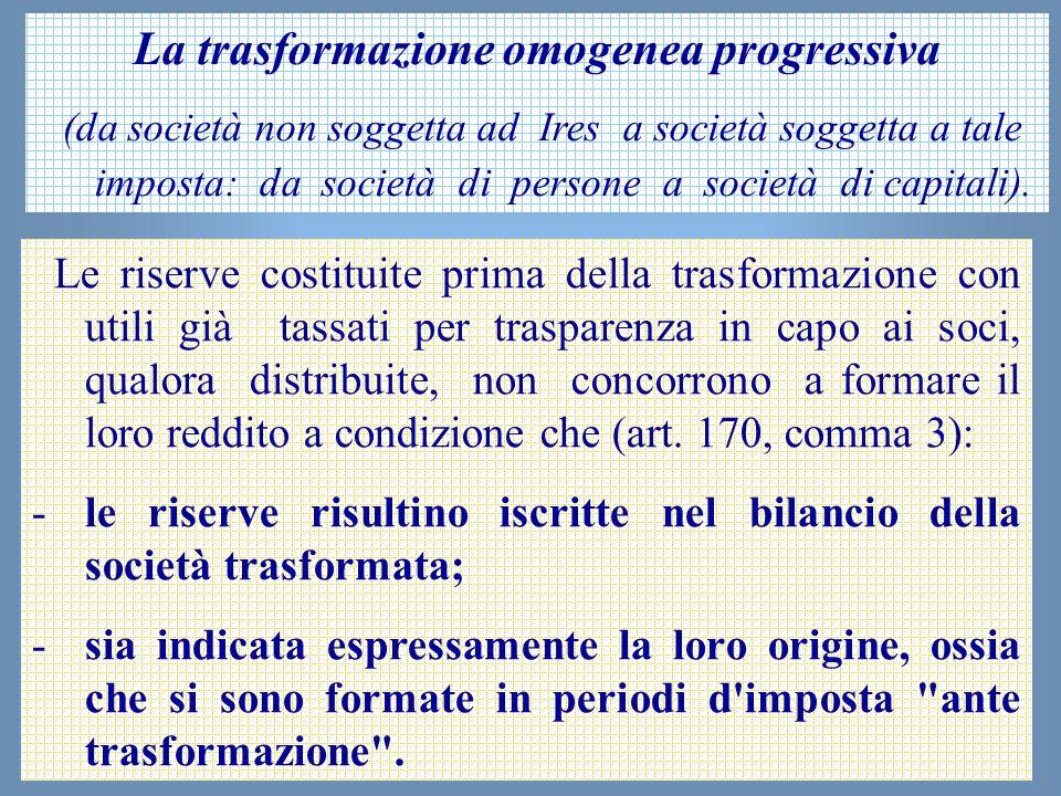 41 La trasformazione omogenea progressiva (da società non soggetta ad Ires a società soggetta a tale imposta: da società di persone a società di capit
