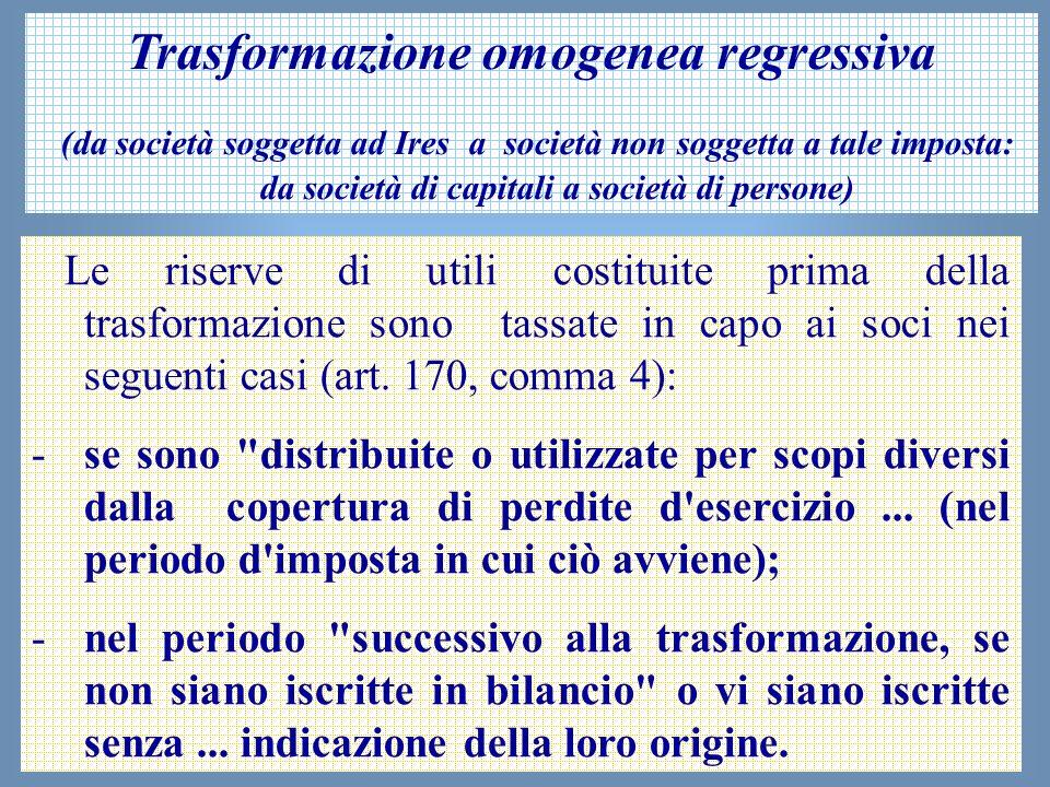 43 Trasformazione omogenea regressiva (da società soggetta ad Ires a società non soggetta a tale imposta: da società di capitali a società di persone)