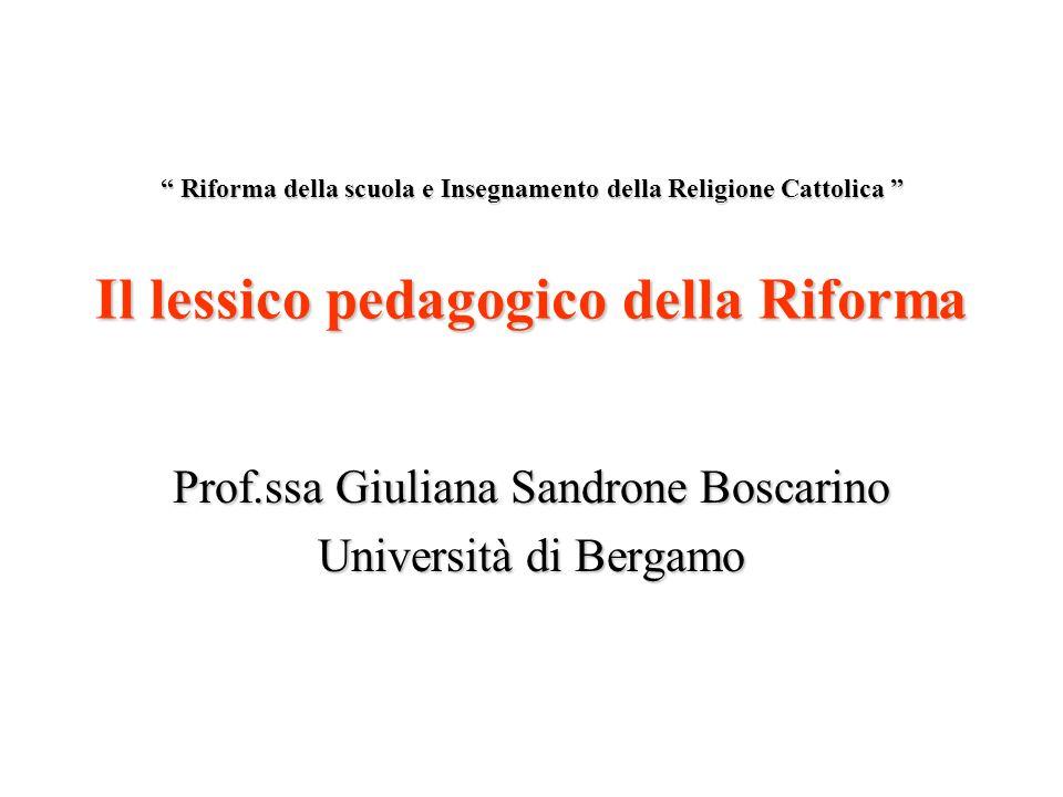 Riforma della scuola e Insegnamento della Religione Cattolica Il lessico pedagogico della Riforma Riforma della scuola e Insegnamento della Religione