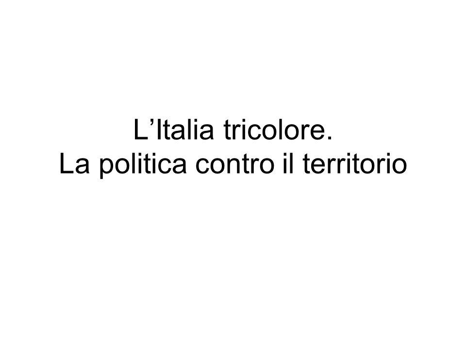 LItalia tricolore. La politica contro il territorio