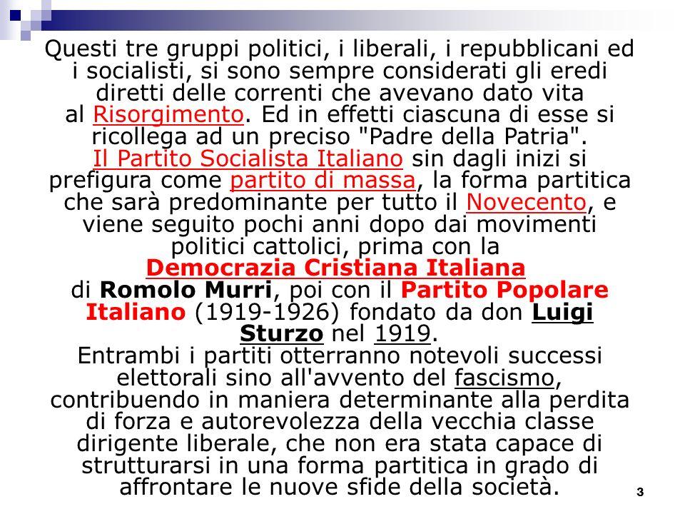 3 Questi tre gruppi politici, i liberali, i repubblicani ed i socialisti, si sono sempre considerati gli eredi diretti delle correnti che avevano dato