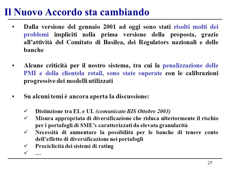25 Il Nuovo Accordo sta cambiando Dalla versione del gennaio 2001 ad oggi sono stati risolti molti dei problemi impliciti nella prima versione della p