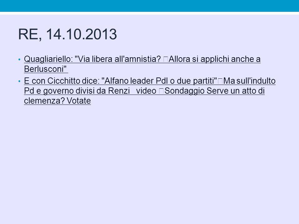 RE, 14.10.2013 Quagliariello: Via libera all amnistia.