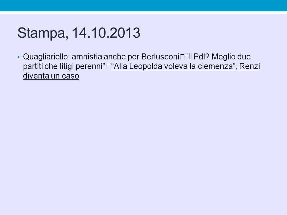 Stampa, 14.10.2013 Quagliariello: amnistia anche per BerlusconiIl Pdl.