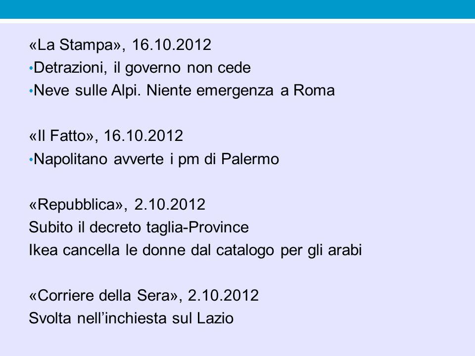 «La Stampa», 16.10.2012 Detrazioni, il governo non cede Neve sulle Alpi.