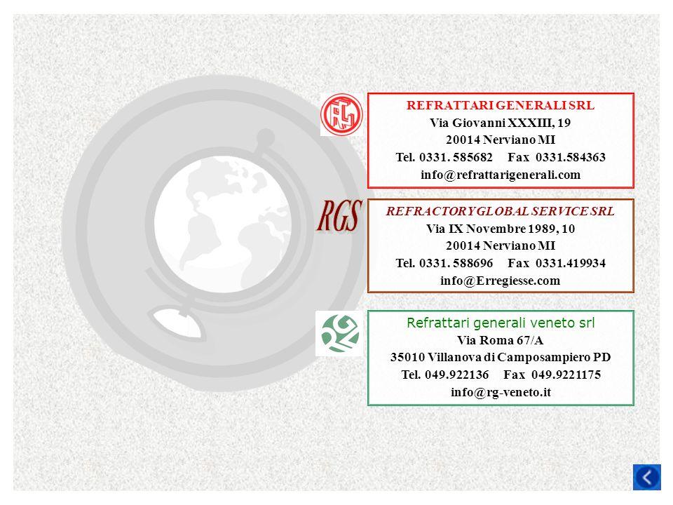 REFRATTARI GENERALI SRL Via Giovanni XXXIII, 19 20014 Nerviano MI Tel. 0331. 585682 Fax 0331.584363 info@refrattarigenerali.com REFRACTORY GLOBAL SERV