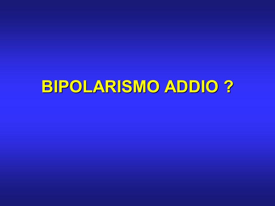 BIPOLARISMO ADDIO