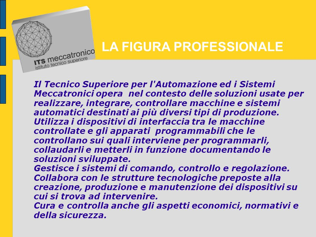 Corso biennale con rilascio di diploma statale al 5° livello EQF (european qualification framework), con impostazione di tipo professionalizzante, pro
