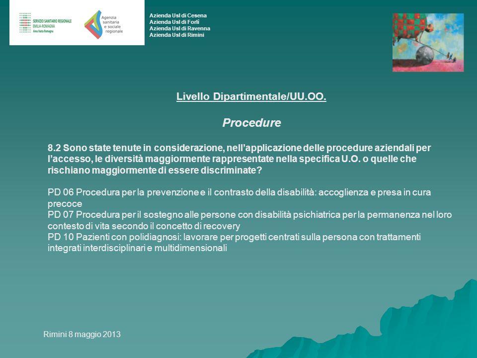 Livello Dipartimentale/UU.OO. Procedure 8.2 Sono state tenute in considerazione, nellapplicazione delle procedure aziendali per laccesso, le diversità