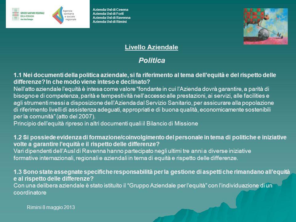 Livello Aziendale Politica 1.1 Nei documenti della politica aziendale, si fa riferimento al tema dellequità e del rispetto delle differenze.