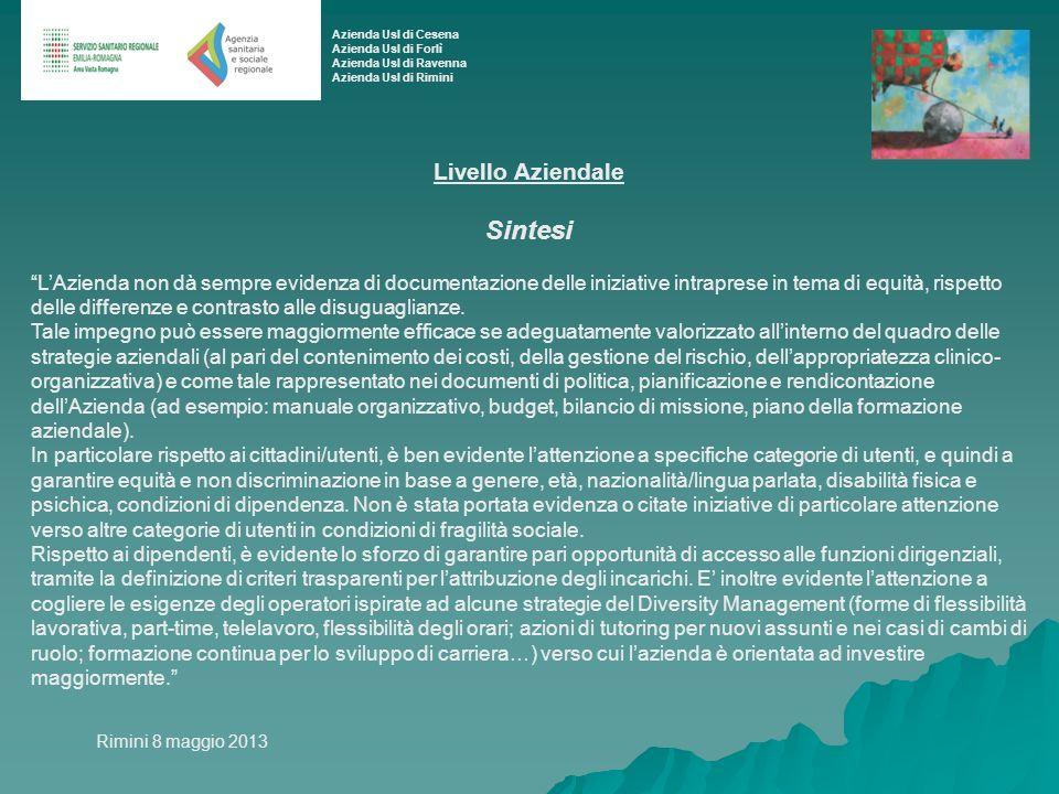 Livello Aziendale Sintesi LAzienda non dà sempre evidenza di documentazione delle iniziative intraprese in tema di equità, rispetto delle differenze e contrasto alle disuguaglianze.