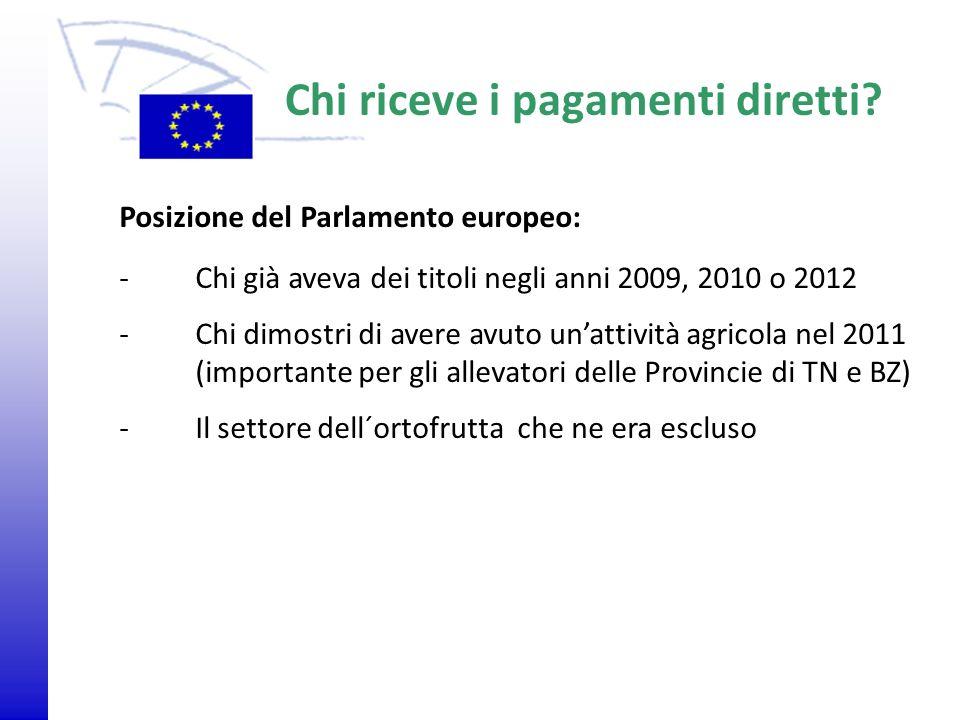 © 2009 Europäisches Parlament, Besucherdienst Chi riceve i pagamenti diretti? Posizione del Parlamento europeo: -Chi già aveva dei titoli negli anni 2