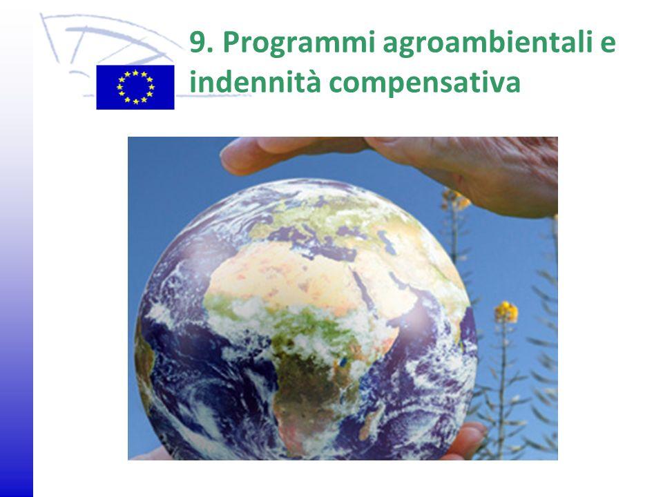© 2009 Europäisches Parlament, Besucherdienst 9. Programmi agroambientali e indennità compensativa