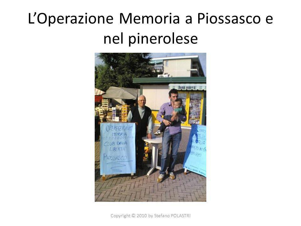 LOperazione Memoria a Piossasco e nel pinerolese Copyright © 2010 by Stefano POLASTRI