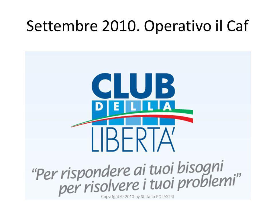 Settembre 2010. Operativo il Caf Copyright © 2010 by Stefano POLASTRI