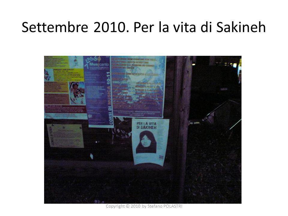 Settembre 2010. Per la vita di Sakineh Copyright © 2010 by Stefano POLASTRI