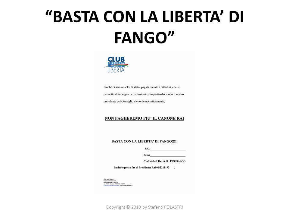 BASTA CON LA LIBERTA DI FANGO Copyright © 2010 by Stefano POLASTRI