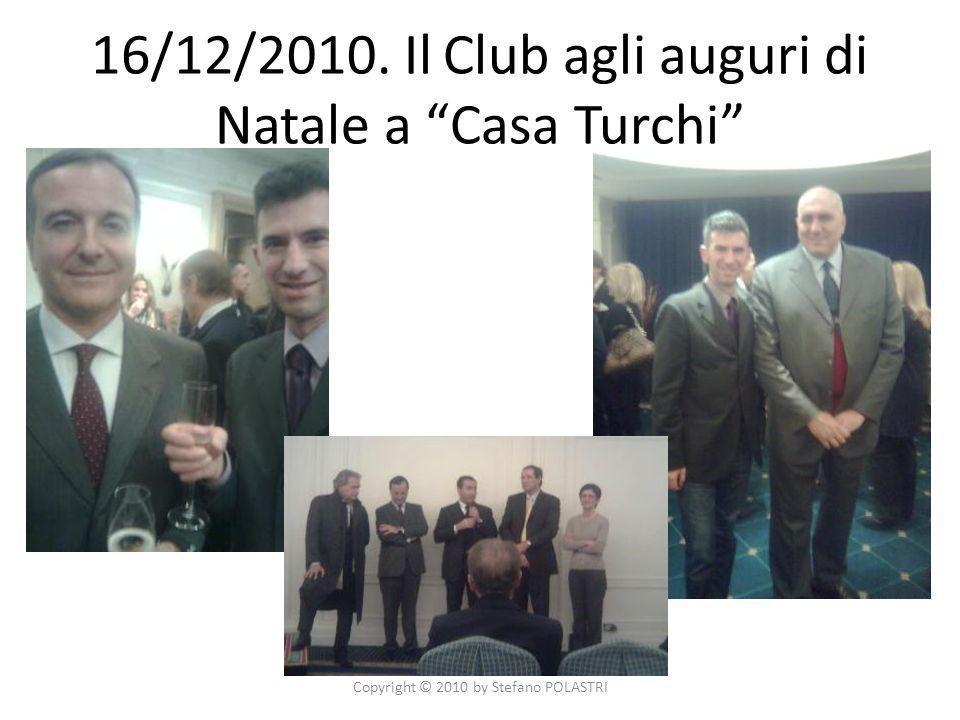 16/12/2010. Il Club agli auguri di Natale a Casa Turchi Copyright © 2010 by Stefano POLASTRI