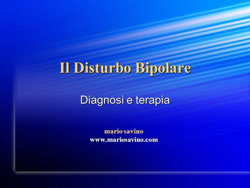Il Disturbo Bipolare Diagnosi e terapia mario savino www.mariosavino.com