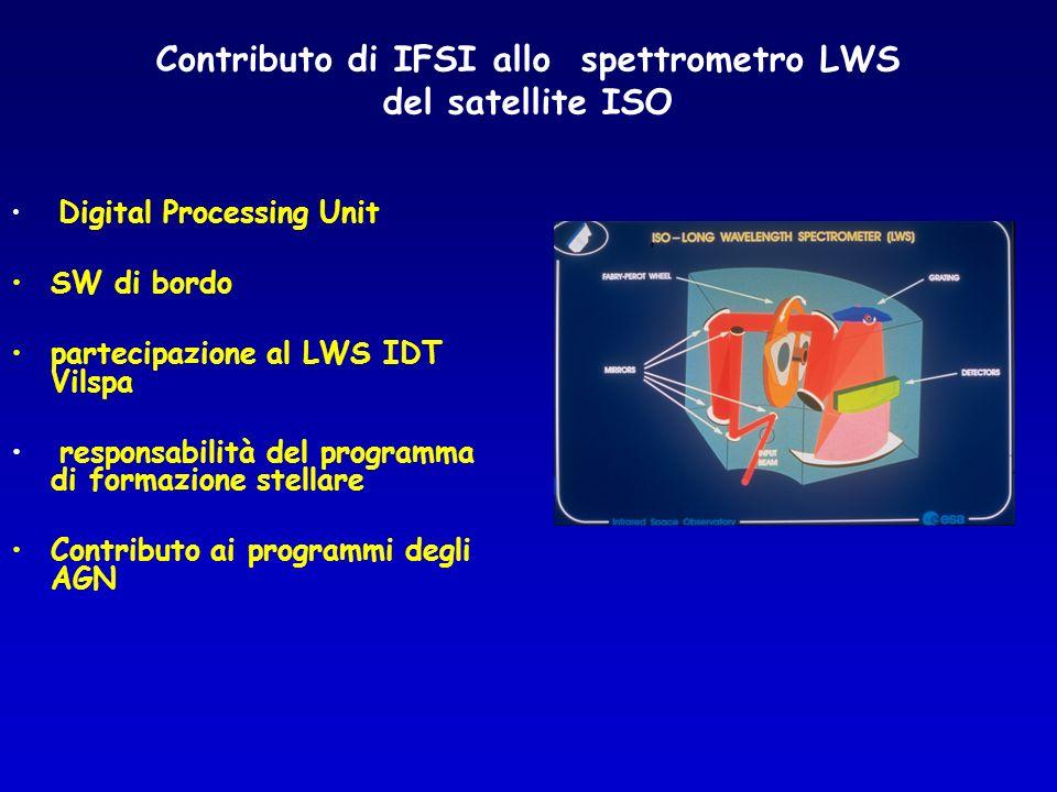 Contributo di IFSI allo spettrometro LWS del satellite ISO Digital Processing Unit SW di bordo partecipazione al LWS IDT Vilspa responsabilità del pro