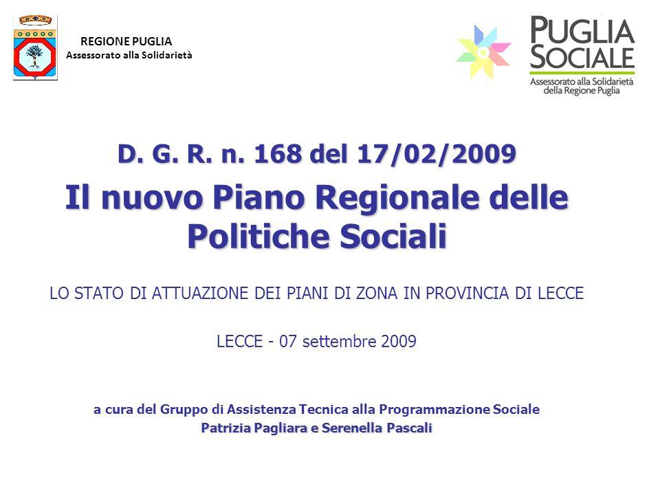 REGIONE PUGLIA Assessorato alla Solidarietà Risorse programmate con i PdZ 2005/2008 - dettaglio per Provincia e totale regionale - La Provincia di Lecce ha unincidenza bassa in termini di risorse Comunali apportate a cofinanziamento.