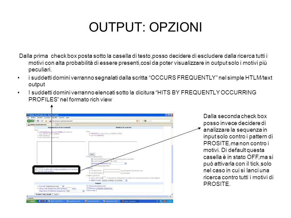 OUTPUT: OPZIONI Dalla prima check box posta sotto la casella di testo,posso decidere di escludere dalla ricerca tutti i motivi con alta probabilità di