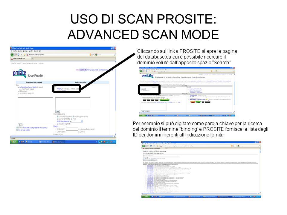 USO DI SCAN PROSITE: ADVANCED SCAN MODE Cliccando sul link a PROSITE si apre la pagina del database,da cui è possibile ricercare il dominio voluto dal