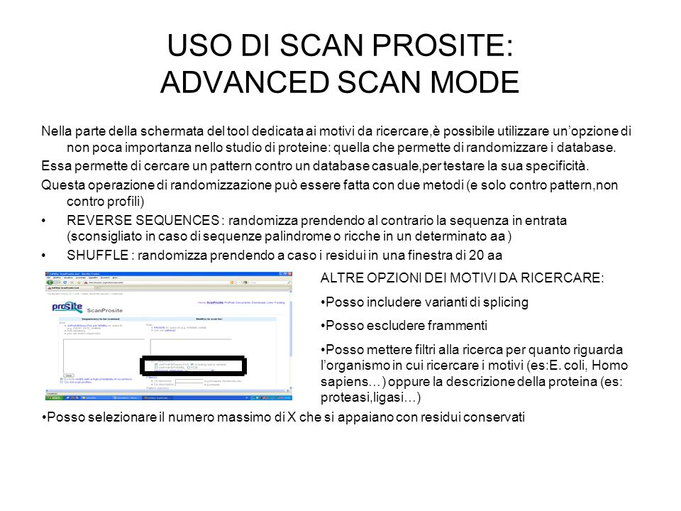 USO DI SCAN PROSITE: ADVANCED SCAN MODE Nella parte della schermata del tool dedicata ai motivi da ricercare,è possibile utilizzare unopzione di non p