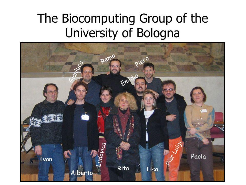 The Biocomputing Group of the University of Bologna Ivan Alberto Ludovica Rita Lisa Pier Luigi Paola Piero Emidio Remo Gianluca
