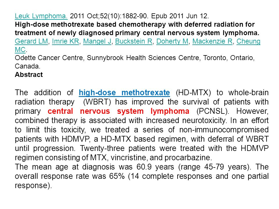 Leuk Lymphoma.Leuk Lymphoma. 2011 Oct;52(10):1882-90. Epub 2011 Jun 12. High-dose methotrexate based chemotherapy with deferred radiation for treatmen