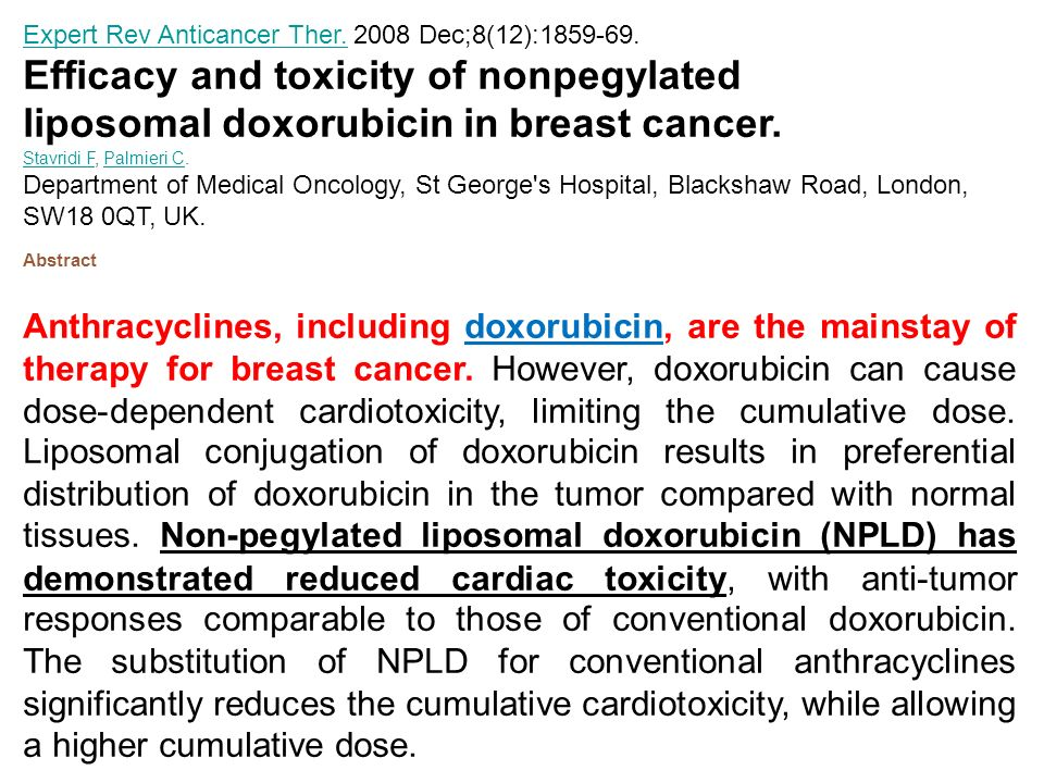 Expert Rev Anticancer Ther. Expert Rev Anticancer Ther. 2008 Dec;8(12):1859-69. Efficacy and toxicity of nonpegylated liposomal doxorubicin in breast