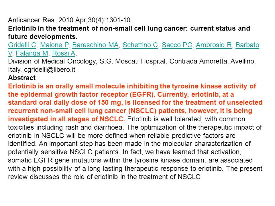 Anticancer Res. 2010 Apr;30(4):1301-10. Erlotinib in the treatment of non-small cell lung cancer: current status and future developments. Gridelli CGr