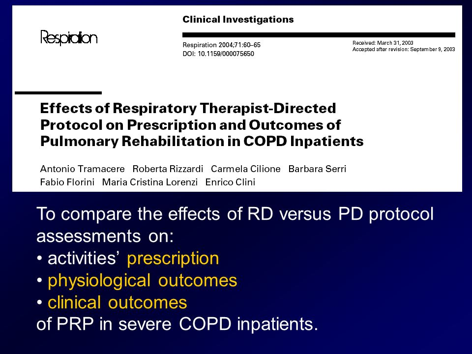 To compare the effects of RD versus PD protocol assessments on: activities prescription physiological outcomes clinical outcomes of PRP in severe COPD