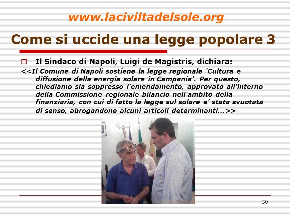 30 Come si uccide una legge popolare 3 Il Sindaco di Napoli, Luigi de Magistris, dichiara: > www.laciviltadelsole.org