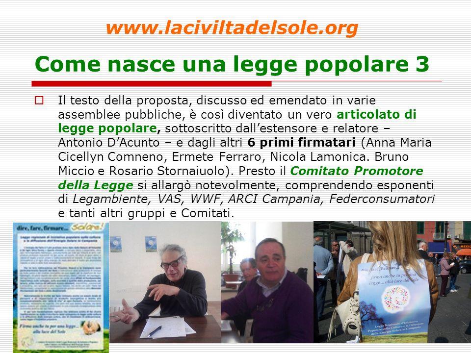5 Come nasce una legge popolare 4 Per sottoscrivere la proposta di legge regionale erano necessarie 10.000 firme.