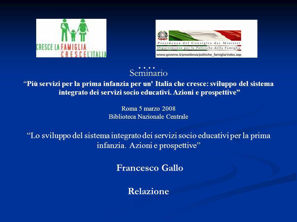 …. Seminario Più servizi per la prima infanzia per un' Italia che cresce: sviluppo del sistema integrato dei servizi socio educativi. Azioni e prospet