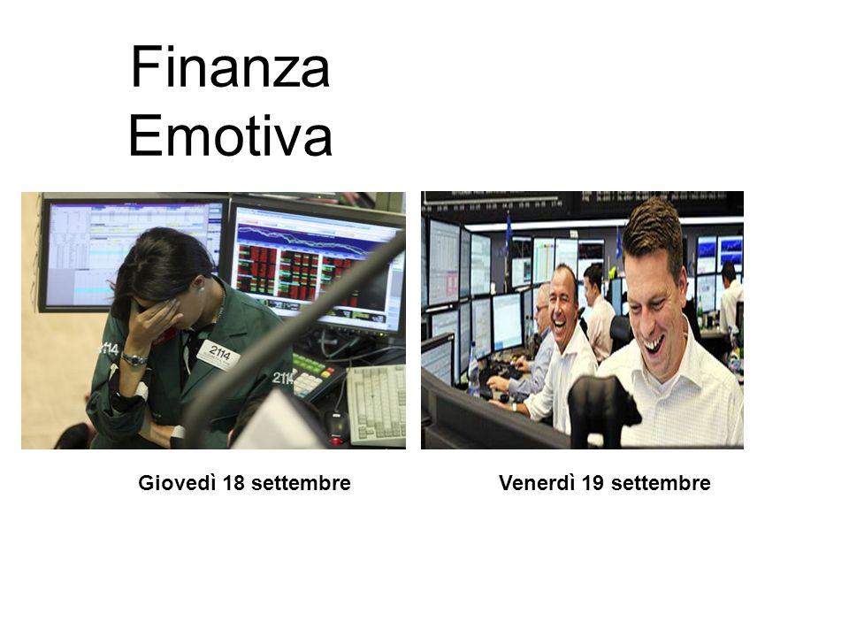 Giovedì 18 settembreVenerdì 19 settembre Finanza Emotiva