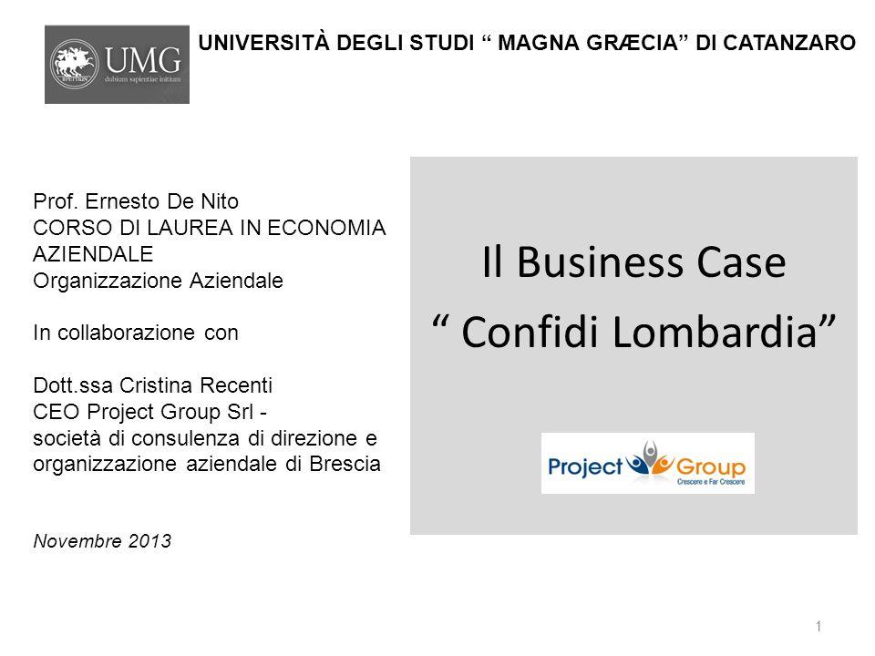Il Business Case Confidi Lombardia UNIVERSITÀ DEGLI STUDI MAGNA GRÆCIA DI CATANZARO Prof.