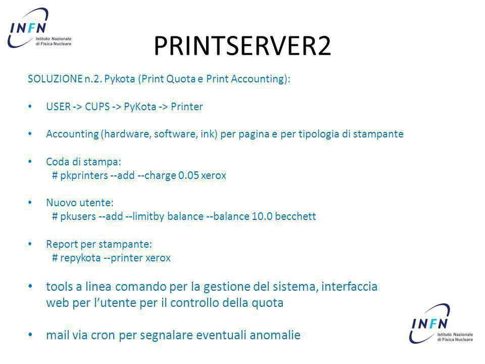 PRINTSERVER2 SOLUZIONE n.2. Pykota (Print Quota e Print Accounting): USER -> CUPS -> PyKota -> Printer Accounting (hardware, software, ink) per pagina