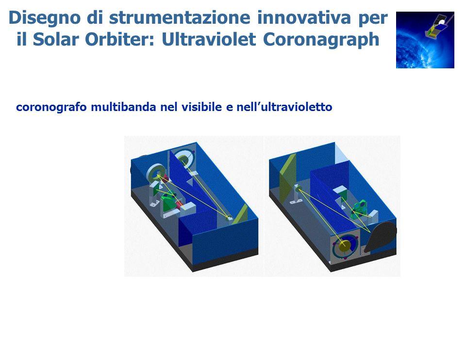 Disegno di strumentazione innovativa per il Solar Orbiter: Ultraviolet Coronagraph coronografo multibanda nel visibile e nellultravioletto