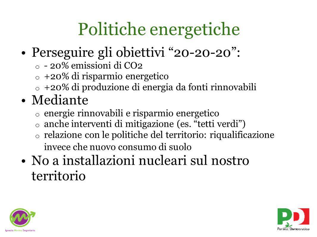 Politiche energetiche Perseguire gli obiettivi 20-20-20: o - 20% emissioni di CO2 o +20% di risparmio energetico o +20% di produzione di energia da fonti rinnovabili Mediante o energie rinnovabili e risparmio energetico o anche interventi di mitigazione (es.
