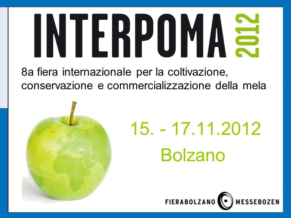 15. - 17.11.2012 Bolzano 8a fiera internazionale per la coltivazione, conservazione e commercializzazione della mela