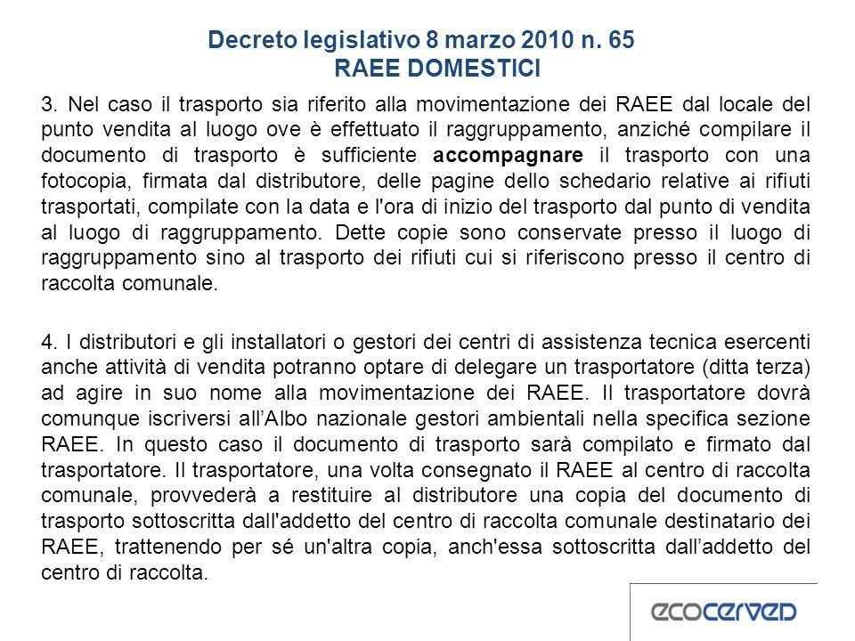 Decreto legislativo 8 marzo 2010 n.65 RAEE DOMESTICI 3.