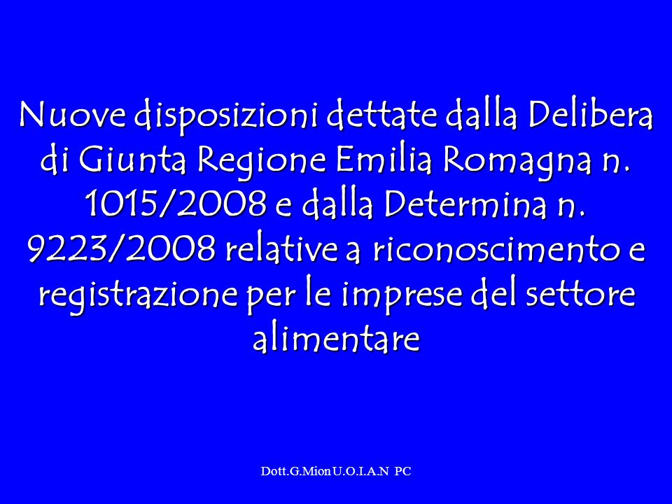 Dott.G.Mion U.O.I.A.N PC Nuove disposizioni dettate dalla Delibera di Giunta Regione Emilia Romagna n. 1015/2008 e dalla Determina n. 9223/2008 relati
