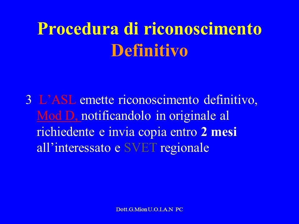 Dott.G.Mion U.O.I.A.N PC Procedura di riconoscimento Definitivo 3 LASL emette riconoscimento definitivo, Mod D, notificandolo in originale al richiede
