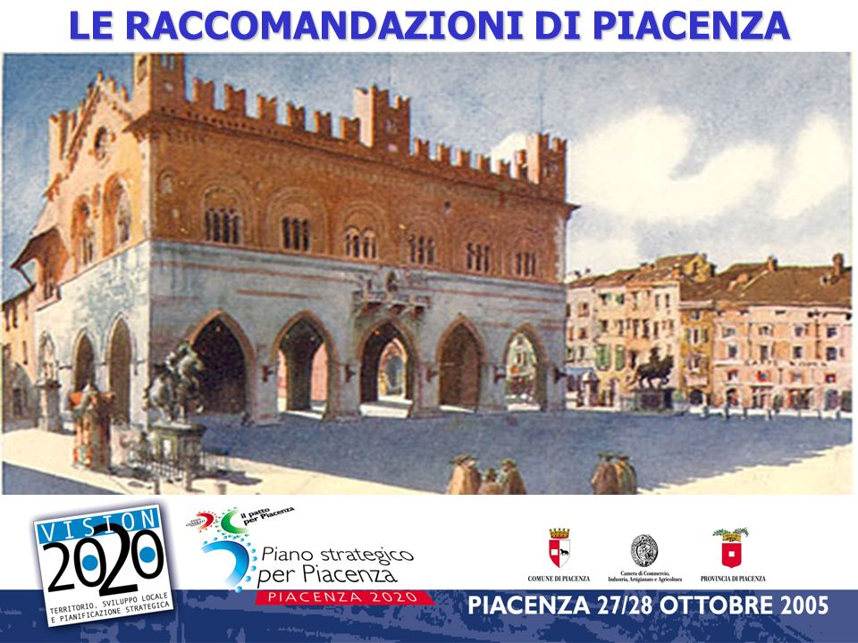 Le raccomandazioni di Piacenza Efficienza della Pubblica Amministrazione e governance dei territori